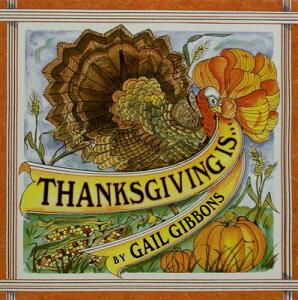 Thanksgiving Is...【バーゲンブック】 THANKSGIVING IS [ Gail Gibbons ]