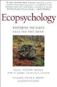 Ecopsychology: Restoring the Earth/Healing the Mind ECOPSYCHOLOGY (Sierra Club Books Publication) [ Theodore Roszak ]