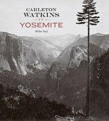 【送料無料】Carleton Watkins in Yosemite