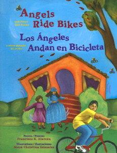 Angels Ride Bikes and Other Fall Poems: Los Angeles Andan En Bicicleta y Otros Poemas del Otono SPA-ANGELS RIDE BIKES & OTHER [ Francisco X. Alarcon ]