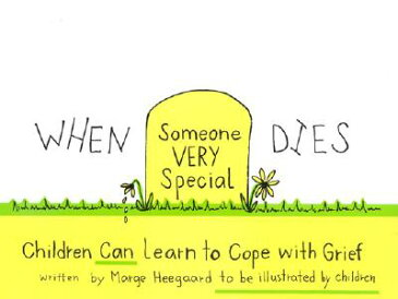 When Someone Very Special Dies: Children Can Learn to Cope with Grief WHEN SOMEONE VERY SPECIAL DIES (Drawing Out Feelings) [ Marge Eaton Heegaard ]