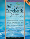 The Ayurveda Encyclopedia: Natural Secrets to Healing, Prevention, & Longevity AYURVEDA ENCY REV/...