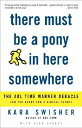 There Must Be a Pony in Here Somewhere: The AOL Time Warner Debacle and the Quest for the...
