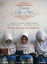 Three Cups of Tea: One Man's Mission to Fight Terrorism and Build Nations One School at a...