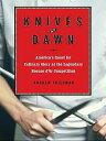 【送料無料】Knives at Dawn: America's Quest for Culinary Glory at the Legendary Bocuse D'...