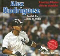 【送料無料】Alex Rodriguez: Baseball Star/Estrella del Beisbol [ Mary Ann Hoffman ]