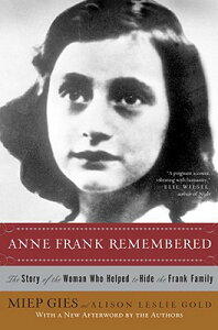 Anne Frank Remembered: The Story of the Woman Who Helped to Hide the Frank Family ANNE FRANK REMEMBERED [ Miep Gies ]
