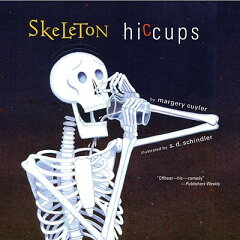 Skeleton Hiccups [ Margery Cuyler ]