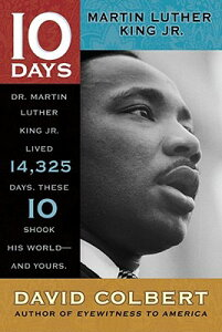 Martin Luther King Jr. 10 DAYS MARTIN LUTHER KING JR (10 Days) [ David Colbert ]