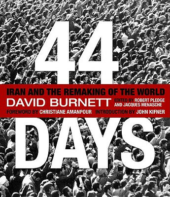 【送料無料】44 Days: Iran and the Remaking of the World [ David Burnett ]