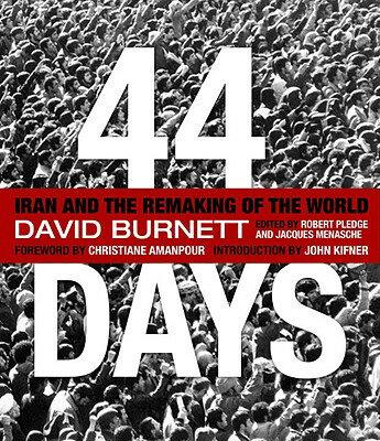 【送料無料】44 Days: Iran and the Remaking of the World [ David Burnett ]