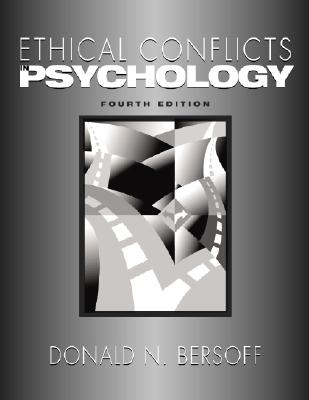 Ethical Conflicts in Psychology ETHICAL CONFLICTS IN PSYCHO-4E [ Donald N. Bersoff ]