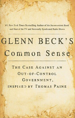 Glenn Beck's Common Sense: The Case Against an Ouf-Of-Control Government, Inspired by Thomas Paine画像