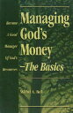 Managing God's Money-The Basics: Become a Good Manager of God's Resources