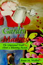Garden Madness: The Unpruned Truth about a Blooming Passion