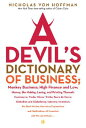A Devil's Dictionary of Business: Monkey Business; High Finance and Low; Money, the Makin...