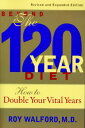 Beyond the 120-Year Diet: How to Double Your Vital Years