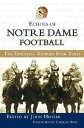 Echoes of Notre Dame Football: The Greatest Stories Ever Told[洋書]