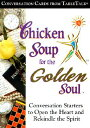 Chicken Soup for the Golden Soul: Conversation Cards from TableTalk: Conversation Starter...