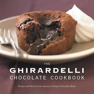 【送料無料】The Ghirardelli Chocolate Cookbook: Recipes and History from America's Premie...