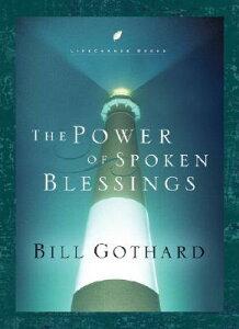 The Power of Spoken Blessings POWER OF SPOKEN BLESSINGS (Lifechange Books) [ Bill Gothard ]