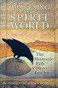 Awakening to the Spirit World: The Shamanic Path of Direct Revelation[洋書]