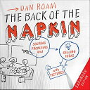 The Back of the Napkin: Solving Problems and Selling Ideas with Pictures[洋書]