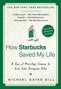 HOW STARBUCKS SAVED MY LIFE(B) [ MICHAEL GATES GILL ]