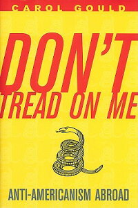 Don't Tread on Me: Anti-Americanism Abroad DONT TREAD ON ME [ Carol Gould ]