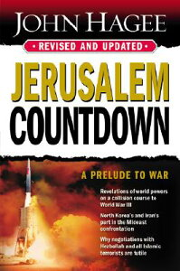 Jerusalem Countdown, Revised and Updated: A Prelude to War JERUSALEM COUNTDOWN REV & UPDA [ John Hagee ]