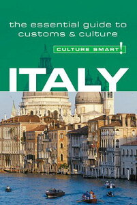Culture Smart! Italy: A Quick Guide to Customs and Etiquette CULTURE SMART CULTURE SMART IT (Culture Smart! The Essential Guide to Customs & Culture) [ Charles Abbott ]