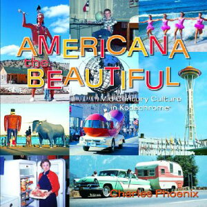 【送料無料】Americana the Beautiful: Mid-Century Culture in Kodachrome