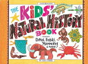 The Kids' Natural History Book: Making Dinos, Fossils, Mummies & Zulu Huts