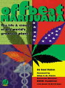 Offbeat Marijuana: The Life and Times of the World's Grooviest Plant