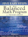 Five Easy Steps to a Balanced Math Program for Primary Grades: Grades K-2