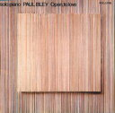 CD『Open, to Love』 by Paul Bley