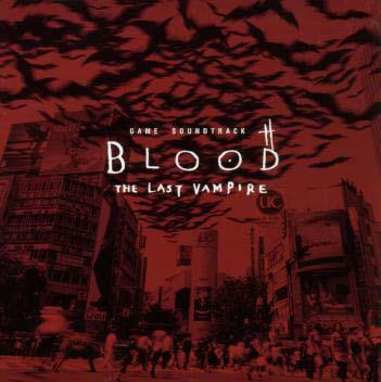 「BLOOD THE LAST VAMPIRE」 ゲーム・サウンドトラック画像
