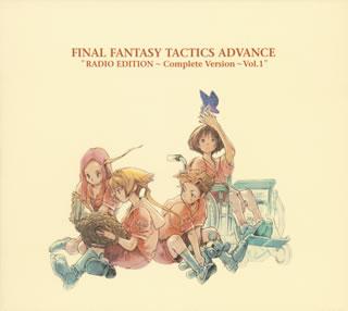 "FINAL FANTASY TACTICS ADVANCE ""RADIO EDITION 〜Complete Version〜 Vol.1"