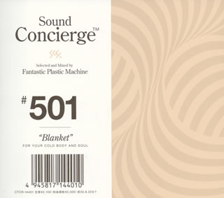 "Sound Concierge ♯501 ""Blanket""selected and Mixed by Fantastic Plastic Machine for your body and soul画像"