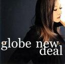 【楽天ブックスならいつでも送料無料】new deal [ globe ]