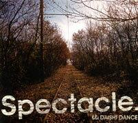 【送料無料】Spectacle. [ DAISHI DANCE ]