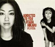 【1000円以上送料無料】Addicted To You/宇多田ヒカル【RCP】