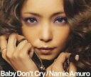 Baby Don't Cry/安室奈美恵【1000円以上送料無料】