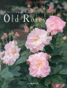 New Roses別冊【1000円以上送料無料】オールドローズ好きのOld Roses