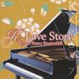 送料無料/K.LOVE STORY〜韓流ドラマ・シネマ・ピアノ名曲集〜/KYOTO PIANO ENSEMBLE