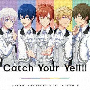 2.5次元アイドル応援プロジェクト『ドリフェス!』ミニアルバム2「Catch Your Yell!!」/DearDream【1000円以上送料無料】
