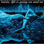 Life is going on and on(通常盤)/MISIA【1000円以上送料無料】