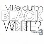 【中古】BLACK OR WHITE?version3 [CD] T.M.Revolution、 井上秋緒; 浅倉大介