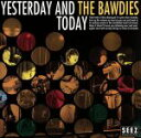 【中古】 YESTERDAY AND TODAY /THE BAWDIES 【中古】afb