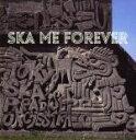 【中古】 SKA ME FOREVER /東京スカパラダイスオーケストラ 【中古】afb